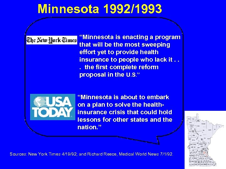 "Minnesota 1992/1993 ""Minnesota is enacting a program that will be the most sweeping effort"