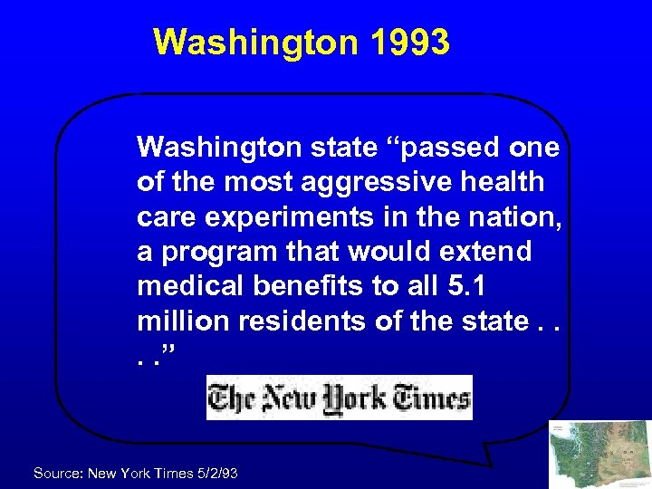 "Washington 1993 Washington state ""passed one of the most aggressive health care experiments in"