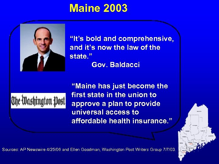 "Maine 2003 ""It's bold and comprehensive, and it's now the law of the state."