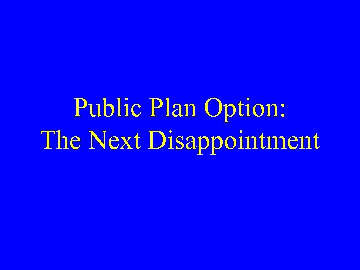 Public Plan Option: The Next Disappointment
