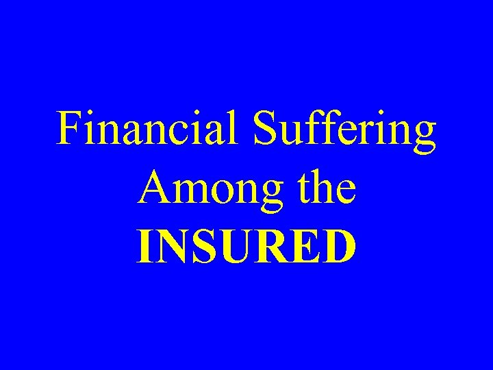 Financial Suffering Among the INSURED