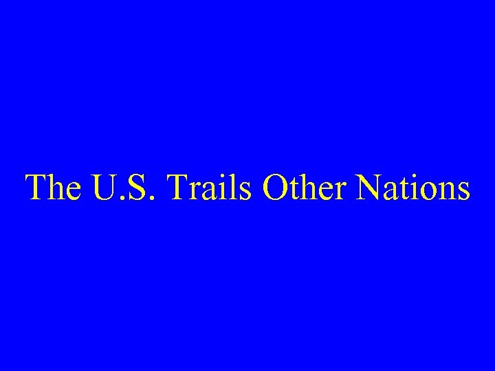 The U. S. Trails Other Nations