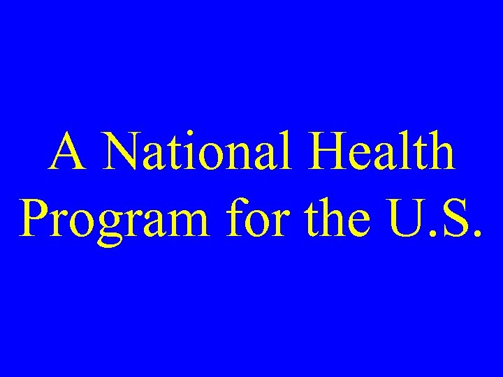 A National Health Program for the U. S.