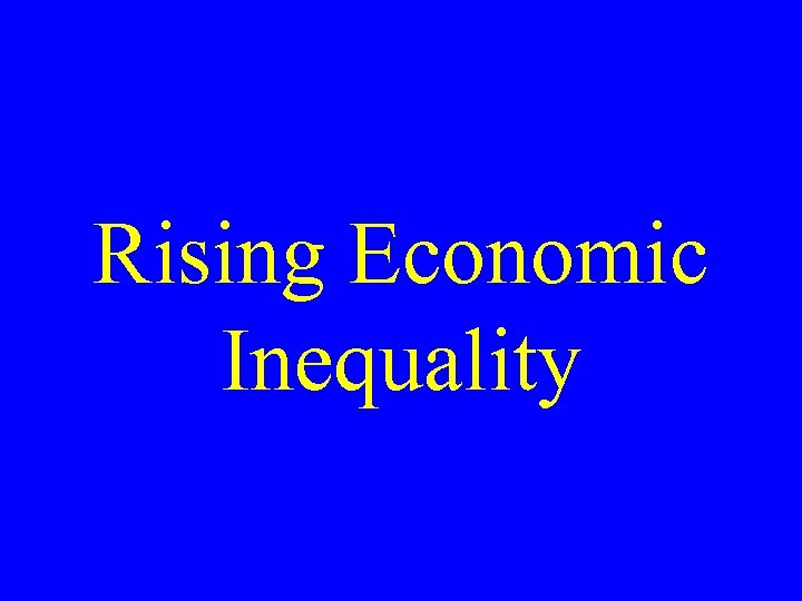 Rising Economic Inequality