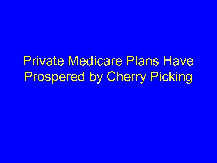 Private Medicare Plans Have Prospered by Cherry Picking