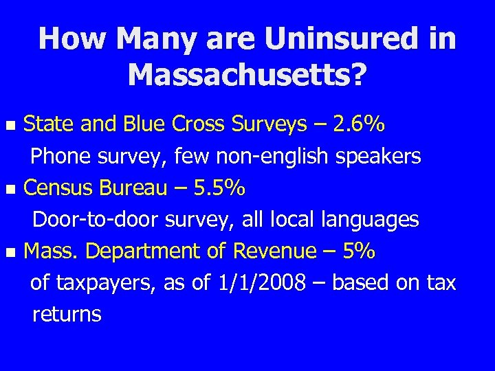How Many are Uninsured in Massachusetts? State and Blue Cross Surveys – 2. 6%