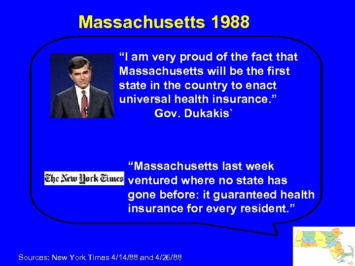 "Massachusetts 1988 ""I am very proud of the fact that Massachusetts will be the"