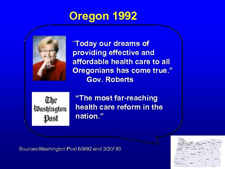 "Oregon 1992 ""Today our dreams of providing effective and affordable health care to all"