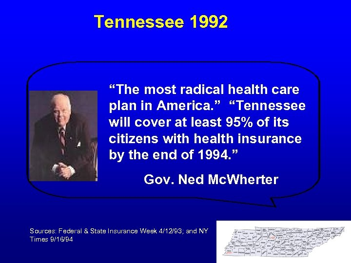 "Tennessee 1992 ""The most radical health care plan in America. "" ""Tennessee will cover"