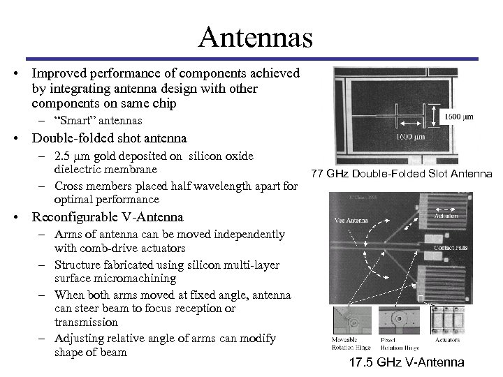 Antennas • Improved performance of components achieved by integrating antenna design with other components