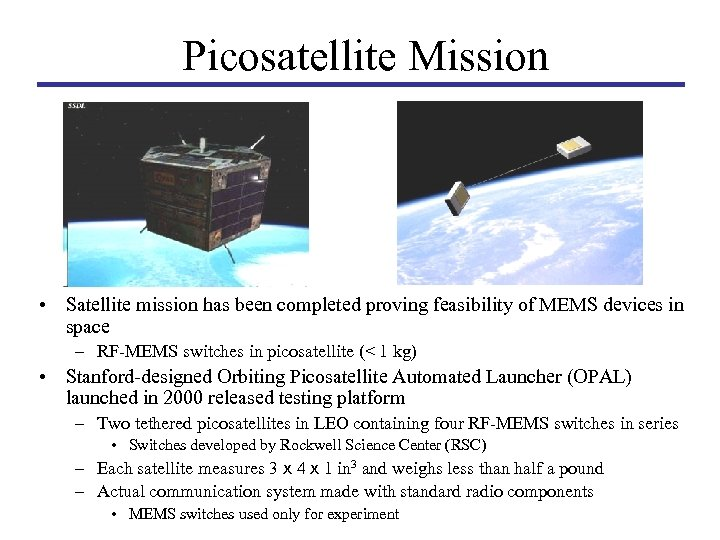 Picosatellite Mission • Satellite mission has been completed proving feasibility of MEMS devices in