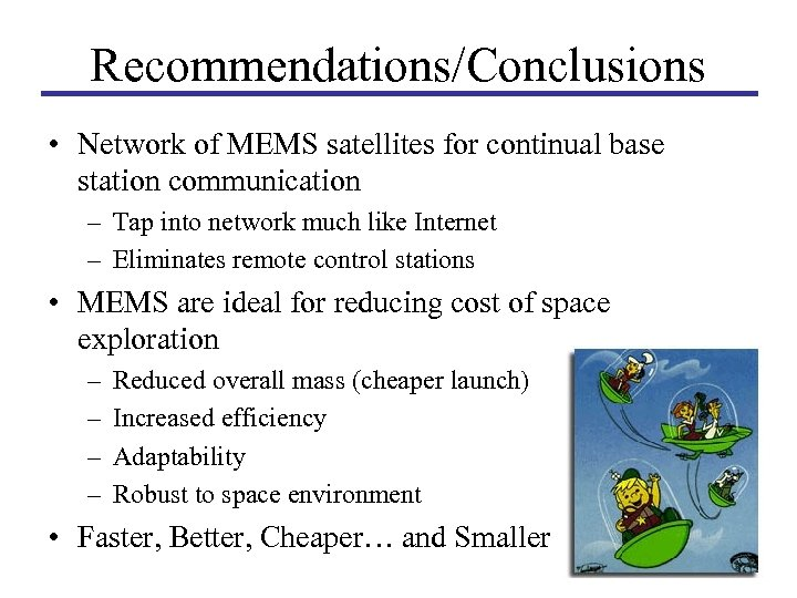 Recommendations/Conclusions • Network of MEMS satellites for continual base station communication – Tap into