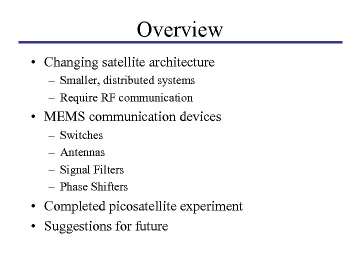 Overview • Changing satellite architecture – Smaller, distributed systems – Require RF communication •