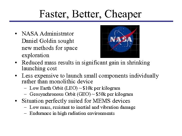 Faster, Better, Cheaper • NASA Administrator Daniel Goldin sought new methods for space exploration