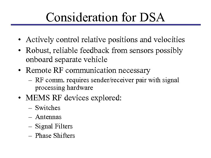 Consideration for DSA • Actively control relative positions and velocities • Robust, reliable feedback