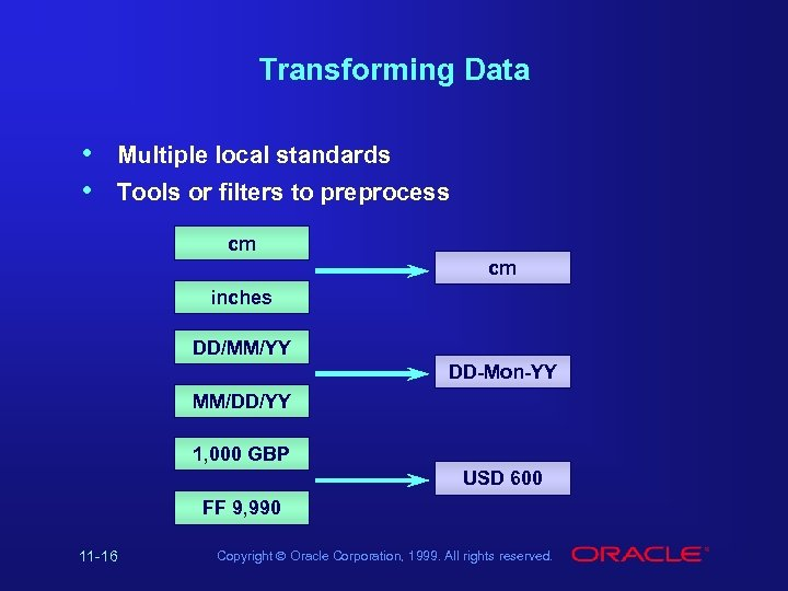 Transforming Data • • Multiple local standards Tools or filters to preprocess cm cm