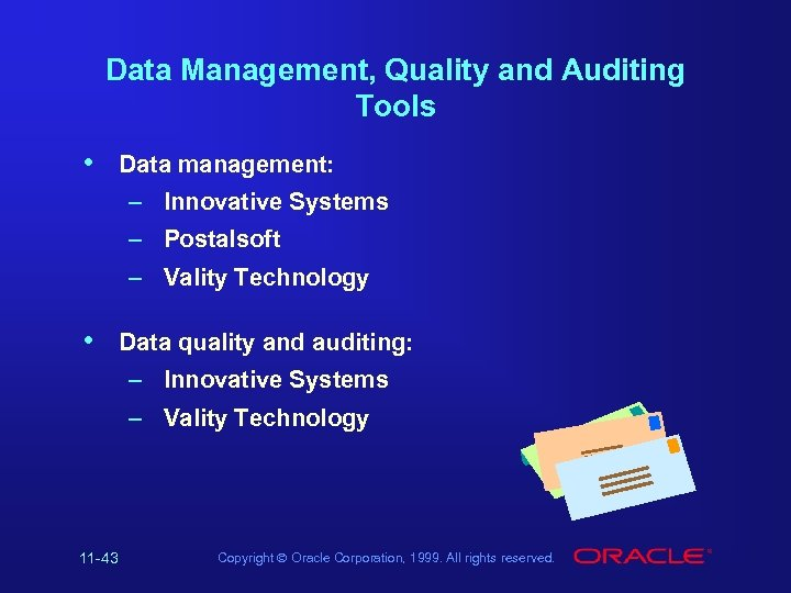 Data Management, Quality and Auditing Tools • Data management: – Innovative Systems – Postalsoft