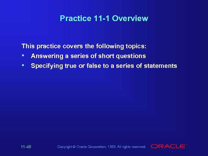 Practice 11 -1 Overview This practice covers the following topics: • • Answering a