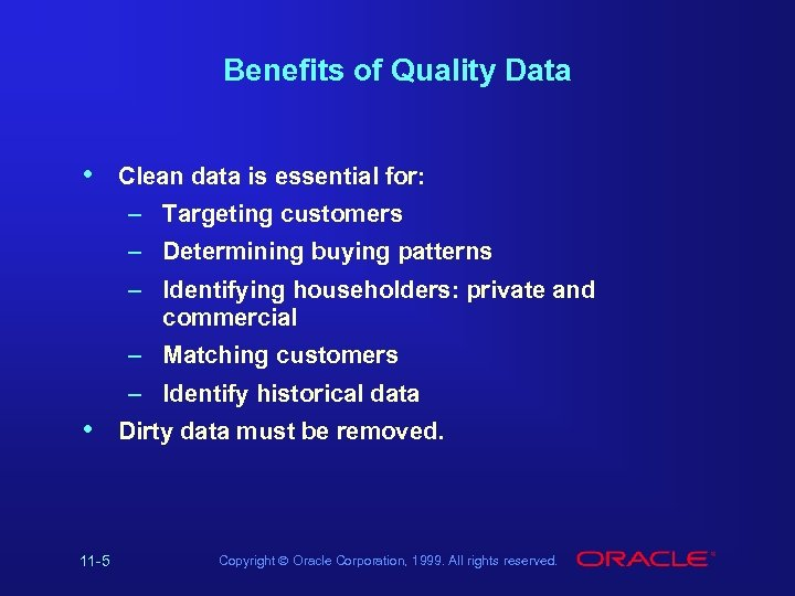 Benefits of Quality Data • Clean data is essential for: – Targeting customers –