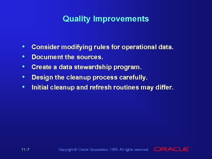 Quality Improvements • • • 11 -7 Consider modifying rules for operational data. Document