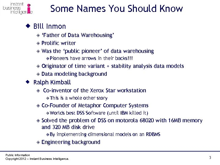 Some Names You Should Know ® Bill Inmon ² 'Father of Data Warehousing' ²