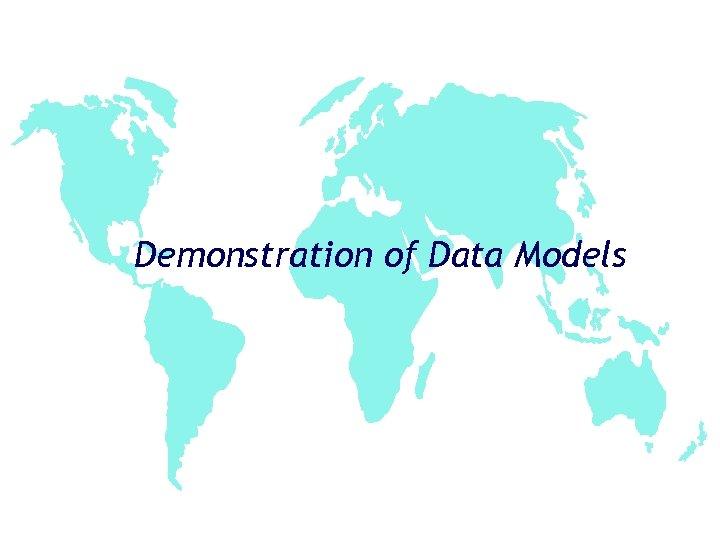 Demonstration of Data Models
