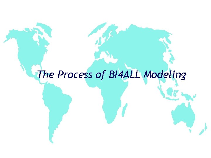 The Process of BI 4 ALL Modeling