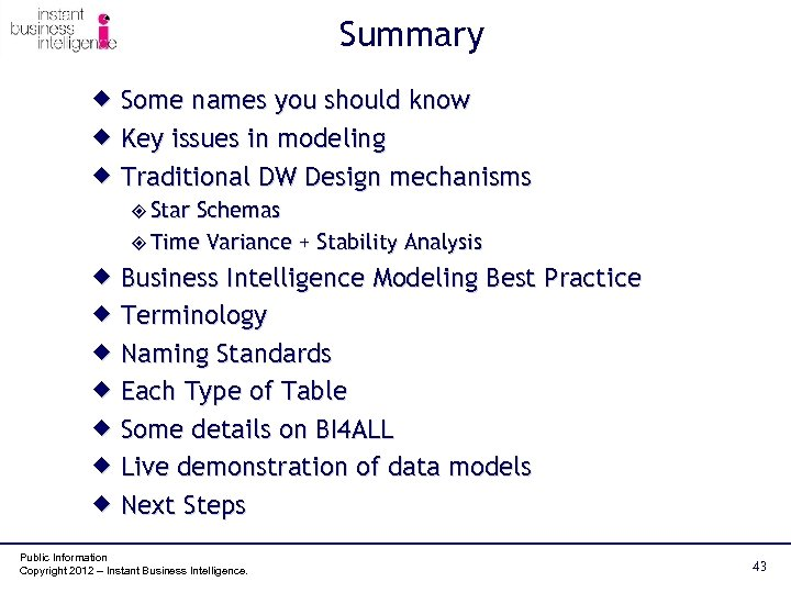 Summary ® Some names you should know ® Key issues in modeling ® Traditional