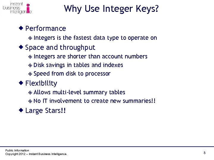 Why Use Integer Keys? ® Performance ² Integers is the fastest data type to