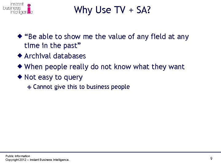 "Why Use TV + SA? ® ""Be able to show me the value of"