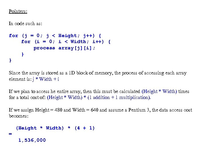 Pointers: In code such as: for (j = 0; j < Height; j++) {