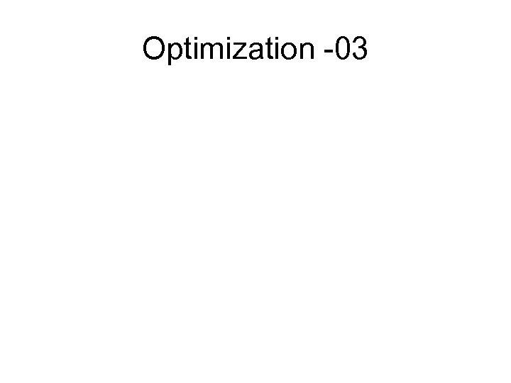 Optimization -03