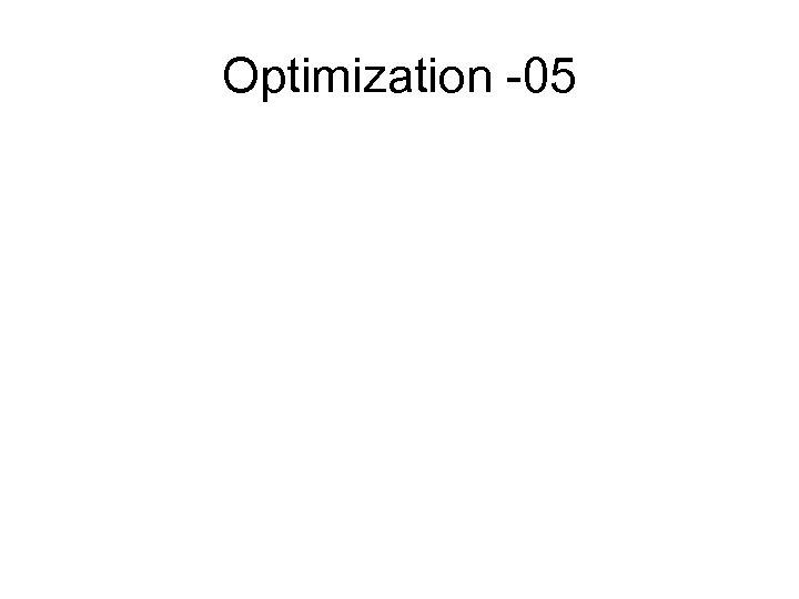 Optimization -05