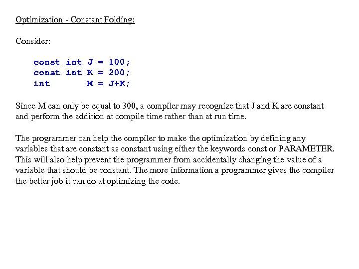 Optimization - Constant Folding: Consider: const int J = 100; const int K =