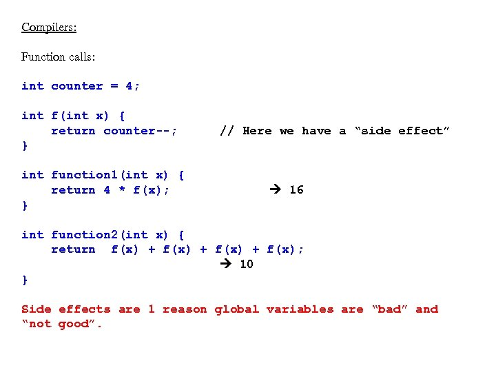 Compilers: Function calls: int counter = 4; int f(int x) { return counter--; }