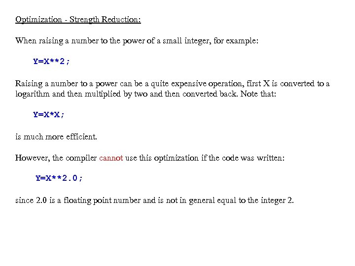 Optimization - Strength Reduction: When raising a number to the power of a small