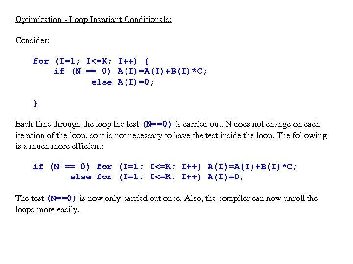 Optimization - Loop Invariant Conditionals: Consider: for (I=1; I<=K; I++) { if (N ==
