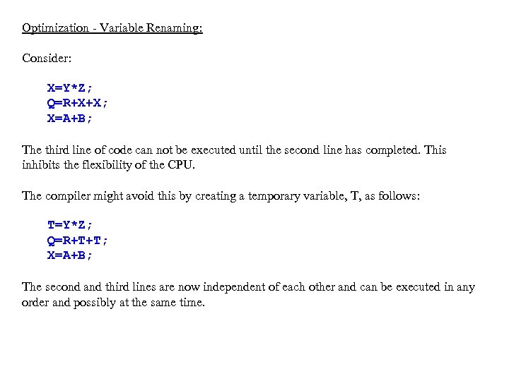 Optimization - Variable Renaming: Consider: X=Y*Z; Q=R+X+X; X=A+B; The third line of code can