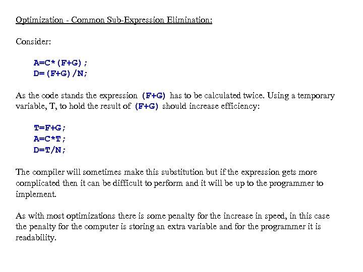 Optimization - Common Sub-Expression Elimination: Consider: A=C*(F+G); D=(F+G)/N; As the code stands the expression