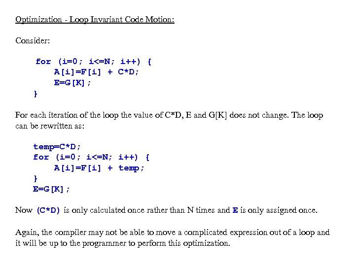 Optimization - Loop Invariant Code Motion: Consider: for (i=0; i<=N; i++) { A[i]=F[i] +
