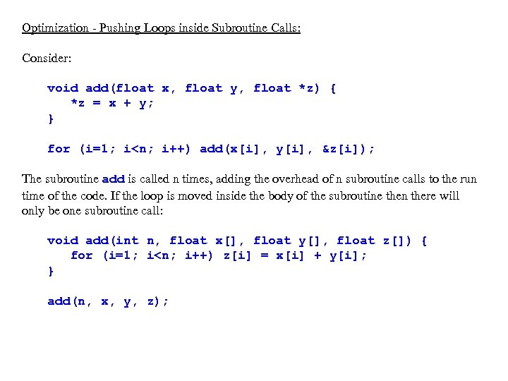 Optimization - Pushing Loops inside Subroutine Calls: Consider: void add(float x, float y, float