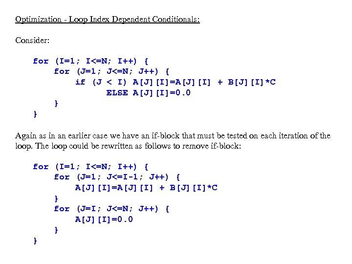 Optimization - Loop Index Dependent Conditionals: Consider: for (I=1; I<=N; I++) { for (J=1;