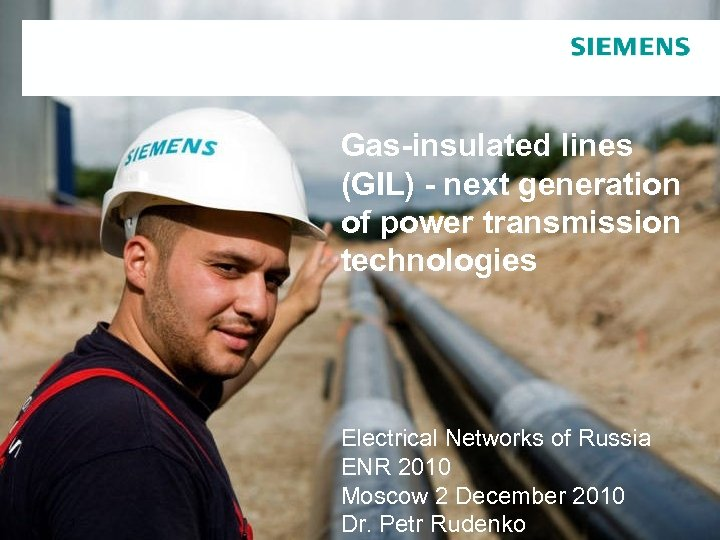 Gas-insulated lines (GIL) - next generation of power transmission technologies Electrical Networks of Russia