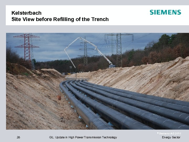 Kelsterbach Site View before Refilling of the Trench © Siemens 28 GIL: Update in
