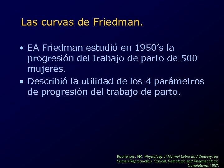 Las curvas de Friedman. • EA Friedman estudió en 1950's la progresión del trabajo