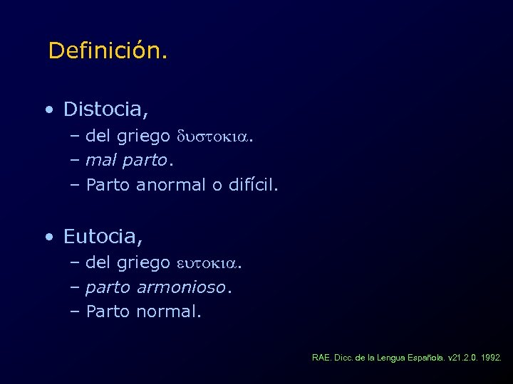 Definición. • Distocia, – del griego dustokia. – mal parto. – Parto anormal o