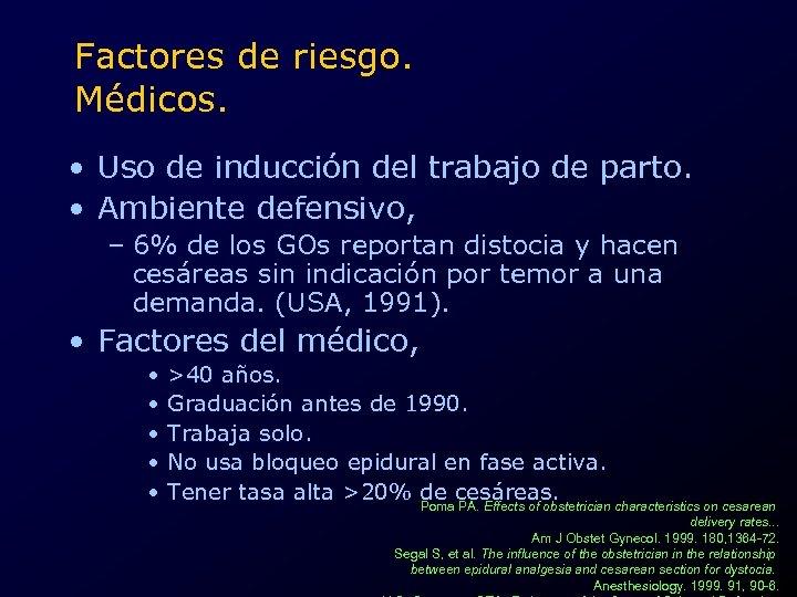 Factores de riesgo. Médicos. • Uso de inducción del trabajo de parto. • Ambiente