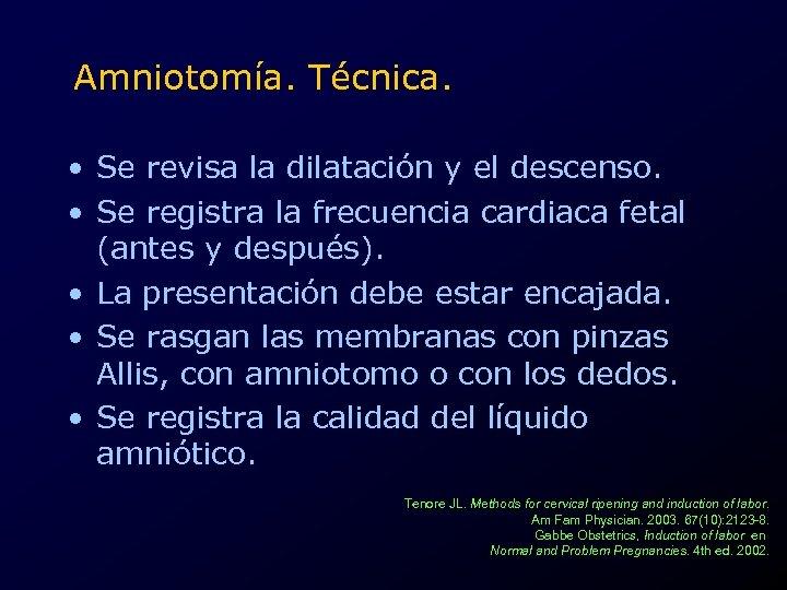 Amniotomía. Técnica. • Se revisa la dilatación y el descenso. • Se registra la
