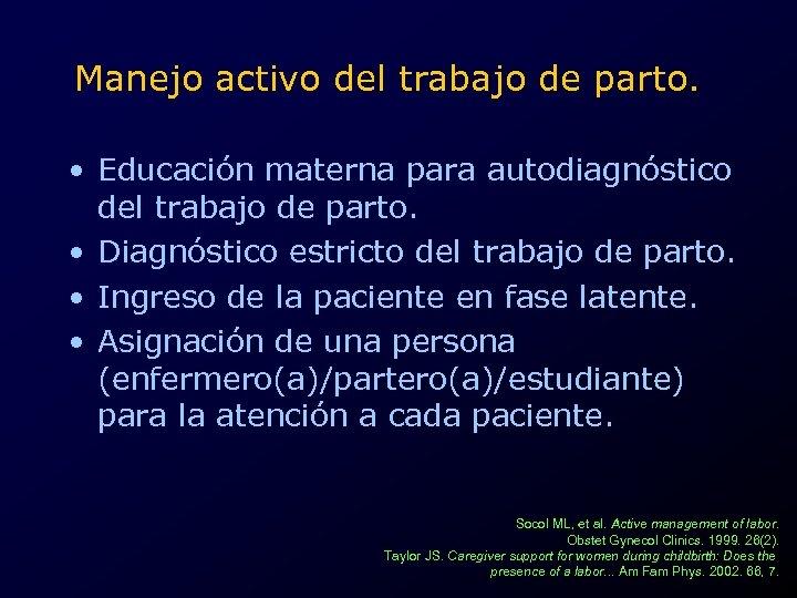 Manejo activo del trabajo de parto. • Educación materna para autodiagnóstico del trabajo de