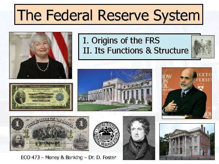 The Federal Reserve System I. Origins of the FRS II. Its Functions & Structure